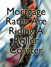 Roller Coaster What's Ahead For Mortgage Rates This Week : November 8, 2010