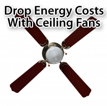 Ceiling fans lower energy costs