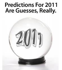 crystal ball 2011 Housing And Mortgage Predictions For 2011