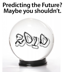 2010 housing and mortgage predictions are guesses