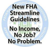 New FHA Streamline Guidelines Spring 2011