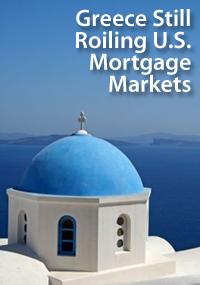 Greece still roiling U.S. mortgage markets