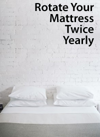 Rotate your mattress at least twice annually